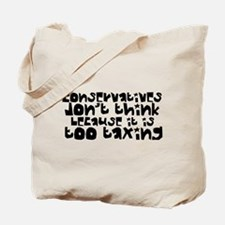 Conservatives Don't Think Tote Bag