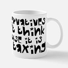 Conservatives Don't Think Mug