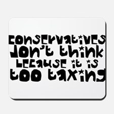 Conservatives Don't Think Mousepad