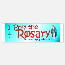 Pray the Rosary - Car Bumper Sticker (d)