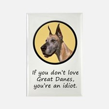 If You Don't Love Great Danes Rectangle Magnet