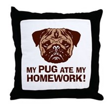 My Pug Ate My Homework Throw Pillow