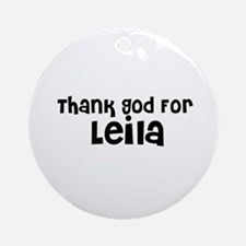 Thank God For Leila Ornament (Round)