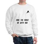 May The Force Be With You Sweatshirt