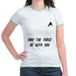 May The Force Be With You Jr. Ringer T-Shirt