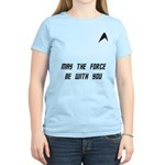 May The Force Be With You Women's Light T-Shirt