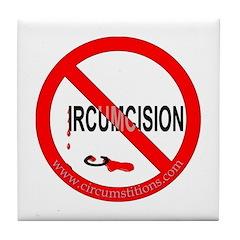 """""""NO Circumcision"""" Tile Coaster"""