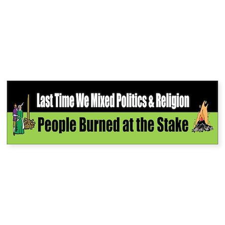 Politics and Religion Bumper Sticker