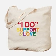 I Do Support Gay Marriage Tote Bag