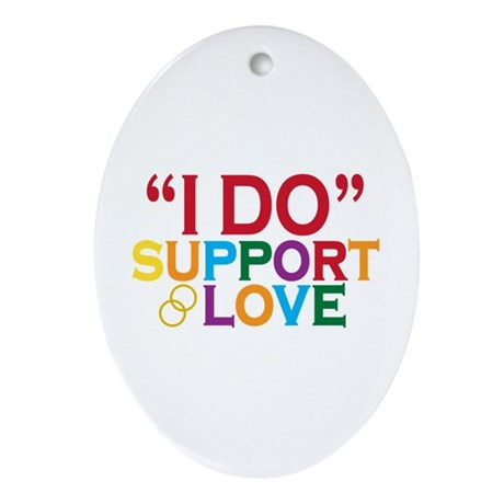 I Do Support Gay Marriage Ornament (Oval)