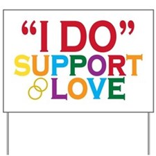 I Do Support Gay Marriage Yard Sign