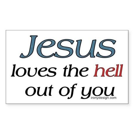 Jesus loves the hell... Rectangle Sticker