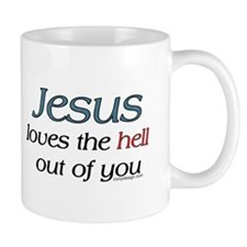 Jesus loves the hell... Coffee Mug