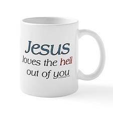 Jesus loves the hell... Coffee Mug