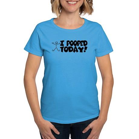 I Pooped Today! Women's Dark T-Shirt
