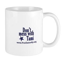 Don't Mess with Tami! Mug