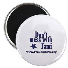 Don't Mess with Tami! Magnet