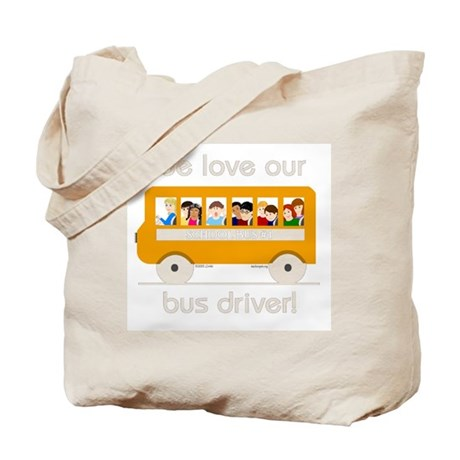 We Love Our Bus Driver Tote Bag