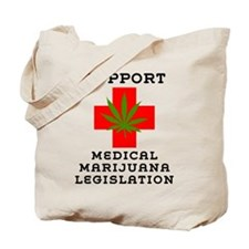 Support Medical Marijuana Legislation Tote Bag