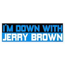 I'm Down with Jerry Brown Bumper Bumper Sticker