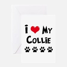 I Love My Collie Greeting Card