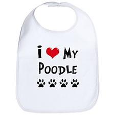 I Love My Poodle Bib