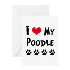 I Love My Poodle Greeting Card