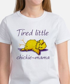 Tired Little Chickie Mama Women's T-Shirt