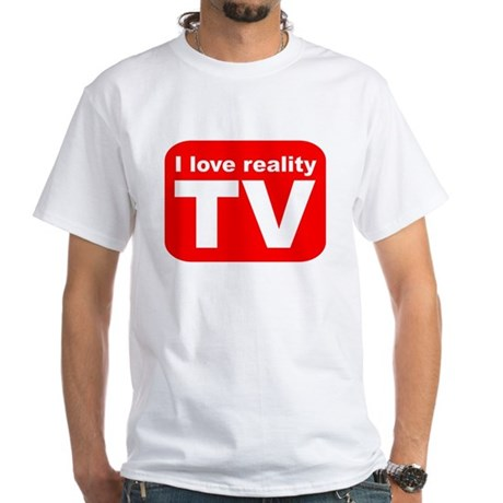 I LOVE REALITY TV AS SEEN ON White T-Shirt