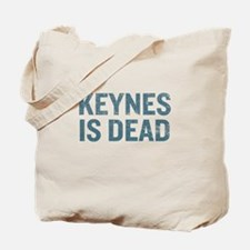 Keynes is Dead Tote Bag