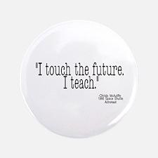 "i touch the future i teach 3.5"" Button"