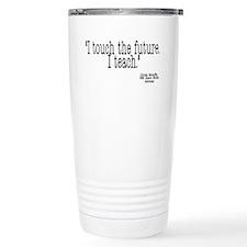 i touch the future i teach Travel Mug