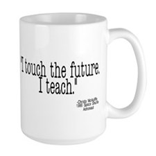 i touch the future i teach Mug