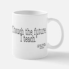 i touch the future i teach Mug
