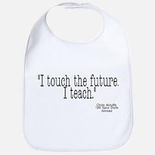 i touch the future i teach Bib