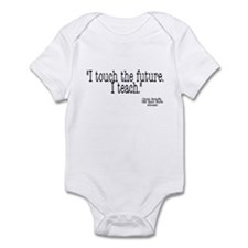 i touch the future i teach Infant Bodysuit