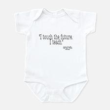 i touch the future i teach Infant Bodysuit