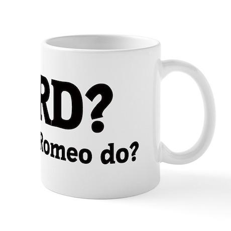 What would Romeo do? Mug