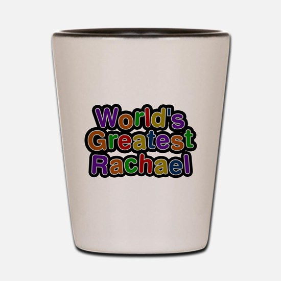 Worlds Greatest Rachael Shot Glass