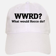 What would Rocco do? Baseball Baseball Cap