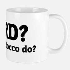 What would Rocco do? Mug