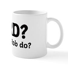 What would Rob do? Coffee Mug