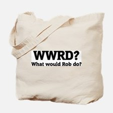 What would Rob do? Tote Bag