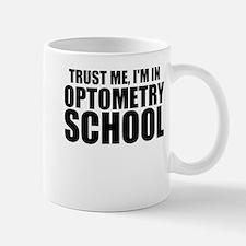 Trust Me, I'm In Optometry School Mugs