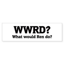 What would Ren do? Bumper Bumper Sticker
