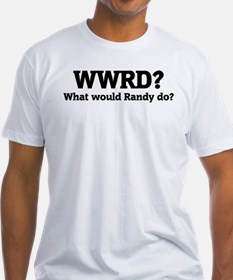 What would Randy do? Shirt
