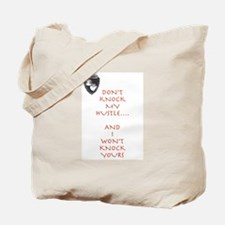 Don't Knock My Hustle... Tote Bag
