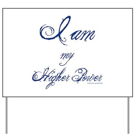 My Higher Power Yard Sign