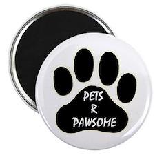 PETS R PAWSOME Magnet