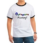 Outrageous mommy Ringer T